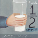 Half Full-Half Empty 4, 8x10, oil on canvas