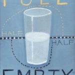Half Full-Half Empty 5, 8x10, oil on canvas (sold)