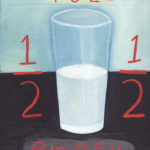 Half Full-Half Empty 7, 8x10, oil on canvas